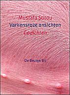 Varkensroze ansichten : gedichten by Mustafa…