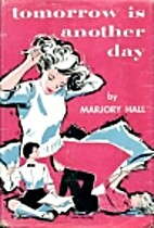 Tomorrow is Another Day by Marjory Hall
