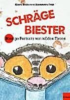 Schräge Biester by Klara Bellis