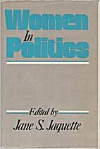 Women in Politics by Jane S. Jaquette