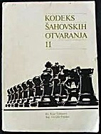 Kodeks šahovskih otvaranja II by Dr Petar…