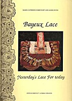 Bayeux lace: Yesterday's lace for today by…