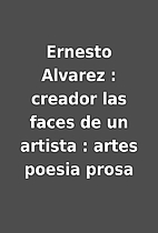Ernesto Alvarez : creador las faces de un…