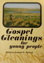 Gospel Gleanings for Young People by Kenneth…