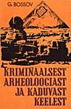 Kriminaalsest arheoloogiast ja kaduvast…
