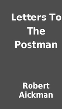 Letters To The Postman by Robert Aickman