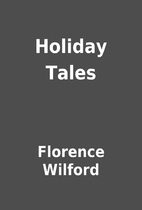 Holiday Tales by Florence Wilford