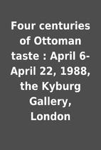 Four centuries of Ottoman taste : April…