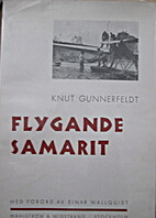 Flygande samarit by Knut Gunnerfeldt