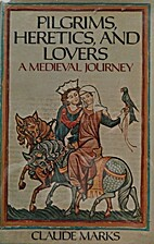 Pilgrims, Heretics, and Lovers: A Medieval…