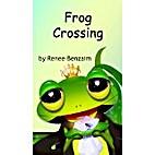 Frog Crossing by Renee Benzaim