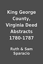 King George County, Virginia Deed Abstracts…