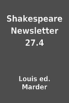 Shakespeare Newsletter 27.4 by Louis ed.…
