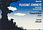 Pleasant Journeys volume 1 by Pleasant…