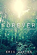Forever: Book One of The Abandoned by Eric…