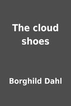 The cloud shoes by Borghild Dahl