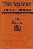 The Delight of Great Books by John Erskine