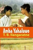 Amba Yahaluwo by T. B Ilangaratne
