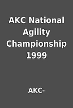 AKC National Agility Championship 1999 by…