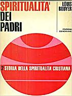 La spiritualità dei Padri by Louis Bouyer
