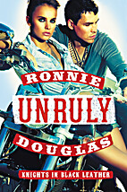 Unruly: Knights in Black Leather by Ronnie…
