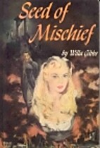 Seed of mischief by Willa Gibbs