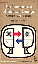 The Human Use of Human Beings : Cybernetics…