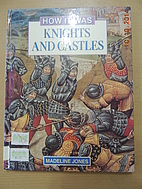 Knights and Castles (How It Was Series) by…