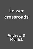 Lesser crossroads by Andrew D Mellick