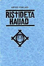 Ristideta hauad. 2. by Arved Viirlaid