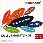 Halle Saale Händelstadt. Kulturhäuptlinge.