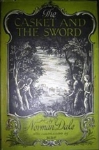 The Casket and the Sword by Norman Dale
