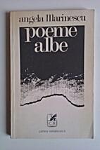 Poeme albe by Angela Marinescu