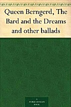 Queen Berngerd, The Bard and the Dreams and…