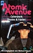 Atomic Avenue. Cyberpunk Stories und Fakten.…