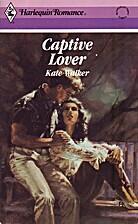 Captive Lover by Kate Walker