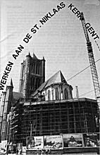 Werken aan de Sint-Niklaaskerk Gent by J.…