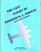 The Last Flight of Frederick J. Noonan and…