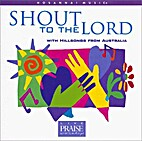 Shout to the Lord by Hillsong Australia
