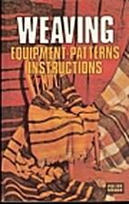 Weaving: Equipment, patterns, instructions…