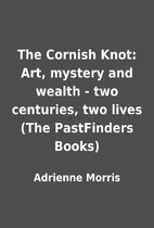 The Cornish Knot: Art, mystery and wealth -…