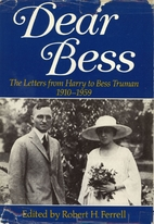 Dear Bess: The Letters from Harry to Bess…