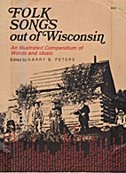 Folk Songs Out of Wisconsin: An Illustrated…
