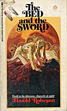 The Bed and the Sword by Harold Robeson