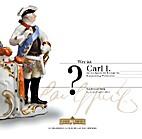 Wer ist Carl I.? Auf den Spuren des Herzogs…
