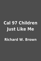Cal 97 Children Just Like Me by Richard W.…