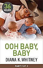 Ooh Baby, Baby Part 1 by Diana Whitney