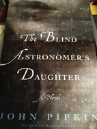 The Blind Astronomer's Daughter by John…