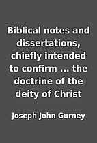 Biblical notes and dissertations, chiefly…