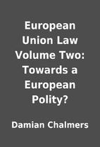 European Union Law Volume Two: Towards a…